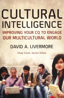 Cultural Intelligence: Improving Your CQ to Engage Our Multicultural World  -     By: David A. Livermore
