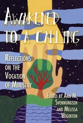 Awakened to a Calling: Reflections on the Vocation of Ministry  -