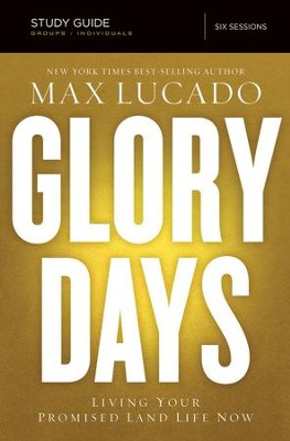 Glory Days, Study Guide - BGD   -     By: Max Lucado