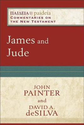 James and Jude: Paideia Commentaries on the New Testament  -     By: John Painter, David A. deSilva