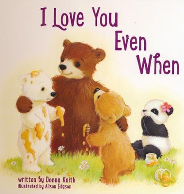 I Love You Even When Boardbook - Slightly Imperfect  -     By: Donna Keith     Illustrated By: Alison Edgson