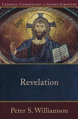 Revelation: Catholic Commentary on Sacred Scripture [CCSS]   -     By: Peter S. Williamson