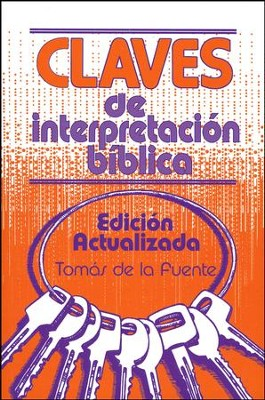 Claves de Interpretación Bíblica  (The Keys of Biblical Interpretation)  -     By: Tomas de la Fuente