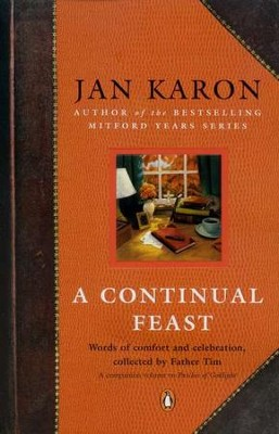 A Continual Feast: Words Of Comfort And Celebration, Collected By Father Tim  -     By: Jan Karon