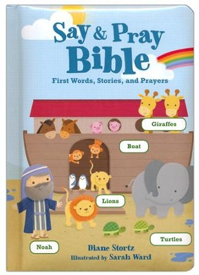 Say and Pray Bible Boardbook  -     By: Diane Stortz