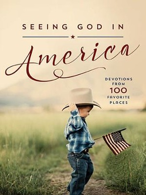 Seeing God in America: Devotions from 100 Favorite Places  -