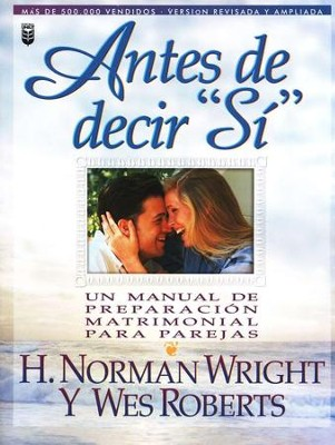 Antes de Decir S&#237  (Before You Say I Do)  -     By: H. Norman Wright