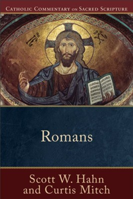 Romans: Catholic Commentary on Sacred Scriptures [CCSS]   -     By: Scott W. Hahn