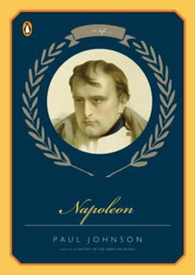 Napoleon  -     By: Paul Johnson