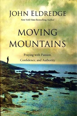 Moving Mountains    -     By: John Eldredge