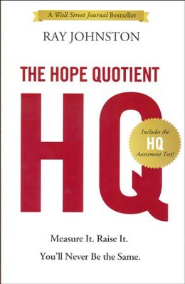 The Hope Quotient: Measure It. Raise It. You'll Never Be the Same.  -     By: Ray Johnston