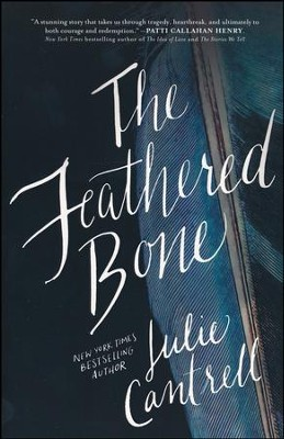 The Feathered Bone  -     By: Julie Cantrell