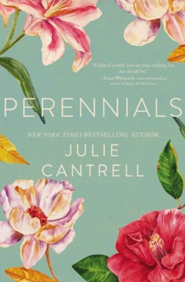 Perennials  -     By: Julie Cantrell