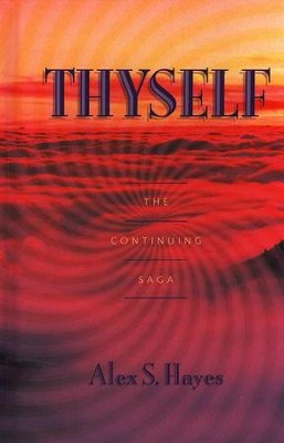 Thyself  -     By: Alex S. Hayes