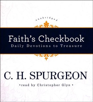 Faith's Checkbook: Daily Devotions to Treasure - unabridged audiobook on CD  -     Narrated By: Christopher Glyn     By: C.H. Spurgeon