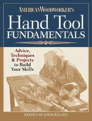 American Woodworker's Hand Tool Fundamentals  -     By: American Woodworker Editors