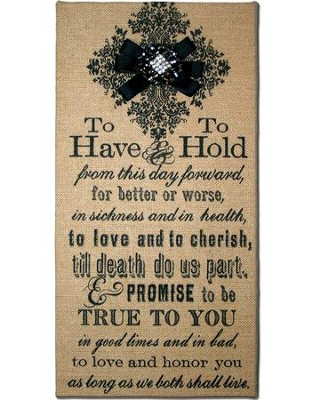 To Have and To Hold Plaque  -