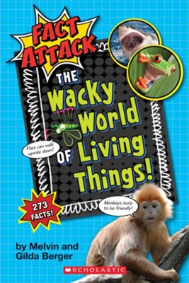 The Wacky World of Living Things!: Plants and Animals #1  -     By: Melvin Berger, Gilda Berger     Illustrated By: Ed Miller