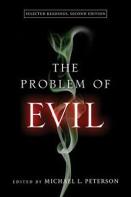 The Problem of Evil: Selected Readings, Second Edition  -     By: Michael L. Peterson