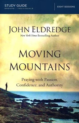 Moving Mountains Study Guide   -     By: John Eldredge
