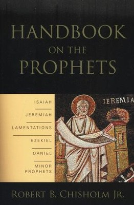 Handbook on the Prophets  -     By: Robert B. Chisholm