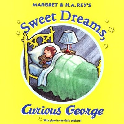 Sweet Dreams, Curious George  -     By: H.A. Rey
