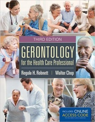 Gerontology for the Health Care Professional (Revised)  -     By: Regula H. Robnett