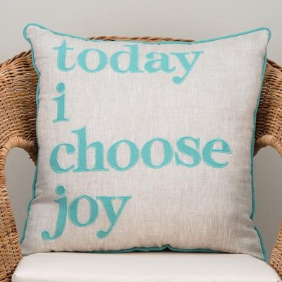 Today I Choose Joy Pillow  -