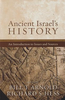 Ancient Israel's History: An Introduction to Issues and Sources  -     By: Bill T. Arnold, Richard S. Hess