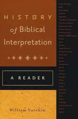 History of Biblical Interpretation: A Reader  -     Edited By: William Yarchin     By: William Yarchin