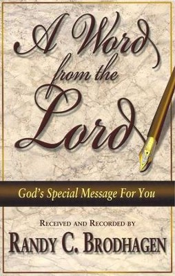 A Word From the Lord: God's Special Message For You  -     By: Randy C. Brodhagen