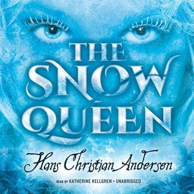 The Snow Queen - unabridged audiobook on CD  -     Narrated By: Katherine Kellgren     By: Hans Christian Andersen
