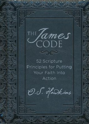 The James Code: 52 Scripture Principles for Putting Your Faith into Action  -     By: O.S. Hawkins