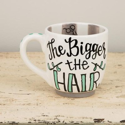 Bigger The Hair, the Closer To God Jumbo Mug  -