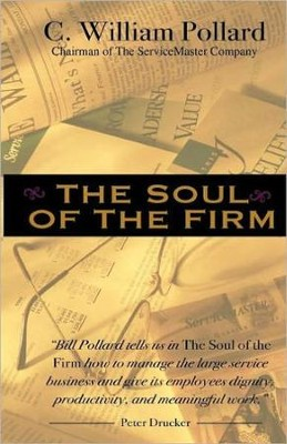 The Soul of the Firm  -     By: C. William Pollard