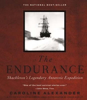 The Endurance: Shackleton's Legendary Antarctic Expedition  -     By: Caroline Alexander, Frank Hurley