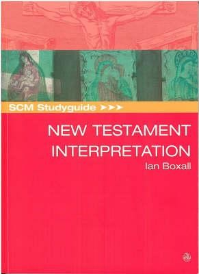 SCM Studyguide: New Testament Interpretation  -     By: Ian Boxall