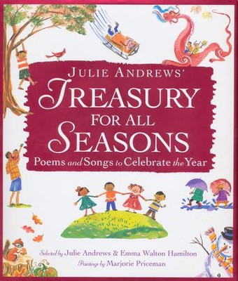 Julie Andrews' Seasonal Treasury: Poems and Songs to Celebrate the Year  -     By: Julie Andrews, Emma Walton Hamilton