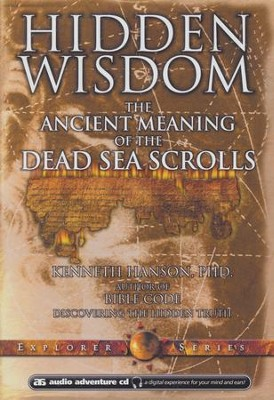 Hidden Wisdom: The Ancient Meaning of the Dead Sea Scrolls  -     By: Reel Productions, Kenneth Hanson
