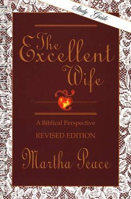 The Excellent Wife: Study Guide   -     By: Martha Peace