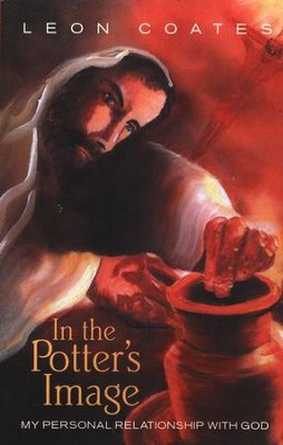 In the Potter's Image  -     By: Leon Coates