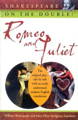 Romeo and Juliet: Shakespeare on the Double!   -     Edited By: Mary Ellen Snodgrass     By: William Shakespeare