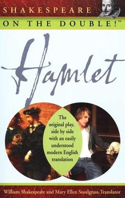Hamlet: Shakespeare on the Double!   -     Edited By: Mary Ellen Snodgrass     By: William Shakespeare