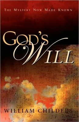 God's Will  -     By: William Childers