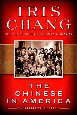 The Chinese In America  -     By: Iris Chang
