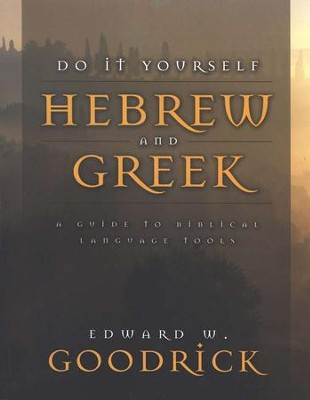 Do It Yourself Hebrew and Greek  -     By: Edward Goodrick