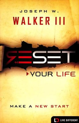 Reset Your Life: Make a New Start  -     By: Joesph W. Walker III