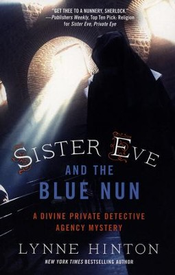 Sister Eve and the Blue Nun  -     By: Lynne Hinton