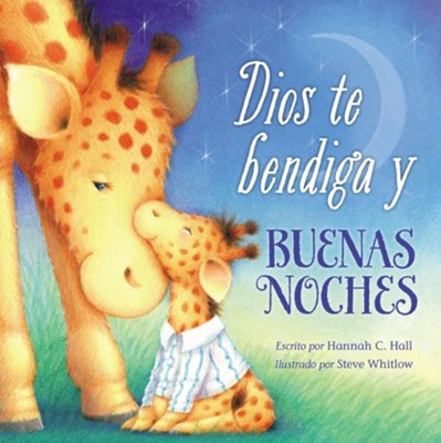 Dios Te Bendiga y Buenas Noches  (God Bless You & Good Night)  -     By: Hannah Hall