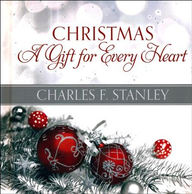 Christmas: A Gift for Every Heart    -     By: Charles Stanley